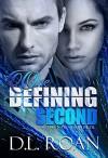 One Defining Second (A Romantic Thriller): When Seconds Count (Volume 3) - D.L. Roan, Kathryn Lynn Davis