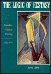 The Logic of Ecstasy: Canadian Mystical Painting, 1920-1940 - Ann Davis