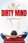 Dirty Mind - Roe Horvat