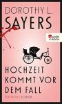Hochzeit kommt vor dem Fall (Lord Peter Wimsey, #13) - Dorothy L. Sayers
