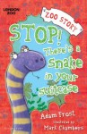 Stop! There's a Snake in Your Suitcase! (Zoo Story) - Adam Frost, Mark Chambers