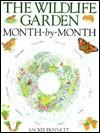 The Wildlife Garden: Month By Month - Jackie Bennett