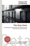The Grey Zone - Lambert M. Surhone, VDM Publishing, Susan F. Marseken
