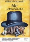 Alle unter einem Hut. Über 170 witzige und amüsante Alltags-Miniminigeschichten in Großdruckschrift - Walter Kempowski, Anne Bous