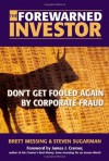 The Forewarned Investor: Don't Get Fooled Again by Corporate Fraud - Brett S. Messing, Steven A. Sugarman, James J. Cramer