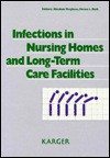 Infections in Nursing Homes and Long-Term Care Facilities - A. Verghese, Steven L. Berk