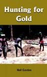 Hunting for Gold - Neil Gordon