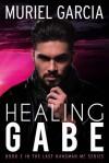 Healing Gabe - Muriel Garcia