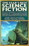 The Year's Best Science Fiction: Eighth Annual Collection - Gardner Dozois
