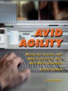 Avid Agility: Working Faster and More Intuitively with Avid Media Composer, Second Edition - Steven Cohen
