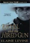 Rachel and the Hired Gun - Elaine Levine