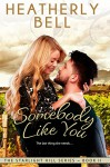 Somebody Like You (Starlight Hill Series Book 2) - Heatherly Bell