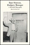 Burt Shotton, Dodgers Manager: A Baseball Biography - David Gough
