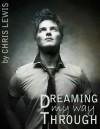 Dreaming My Way Through - Chris Lewis