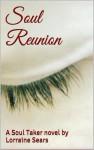 Soul Reunion (Soul Taker, #1) - Lorraine Sears