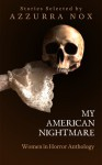 My American Nightmare: Women In Horror Anthology - Azzurra Nox, Nicky Peacock
