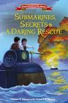 Submarines, Secrets and a Daring Rescue (American Revolutionary War Adventures) by Skead Robert J. (2015-08-04) Hardcover - Skead Robert J.