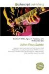 John Frusciante - Agnes F. Vandome, John McBrewster, Sam B Miller II