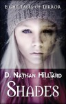 Shades: Eight Tales of Terror - D. Nathan Hilliard