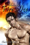 Between Fire & Ice - Charmaine Pauls