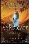 The Syndicate (Timewaves Book One) (Volume 1) - Sophie Davis