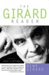 The Girard Reader - René Girard, James Williams, James Wiliams, James G. Williams