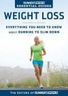 Runner's World Essential Guides: Weight Loss: Everything You Need to Know about Running to Slim Down - Runner's World