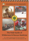 The Field Guide of Wilderness & Rescue Medicine - Jim Morrissey