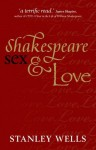 Shakespeare, Sex, and Love - Stanley Wells