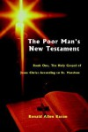 Poor Man's New Testament: Book One, the Holy Gospel of Jesus Christ, According to St. Matthew - Ronald Bacon