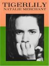 Natalie Merchant - Tigerlily - Natalie Merchant