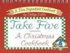 Take Five, a Christmas Cookbook - Debbye Dabbs, Favorite Recipes Press