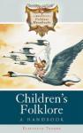 Children's Folklore: A Handbook - Elizabeth Tucker