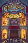 Curiosity House: The Shrunken Head - H. C. Chester, Lauren Oliver, Benjamin Lacombe