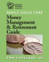 Family Child Care Money Management and Retirement Guide - Tom Copeland, J.D. Copeland