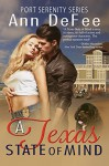A Texas State of Mind (Port Serenity Series Book 1) - Ann DeFee