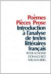 Poèmes, Pièces, Prose: Introduction à l'analyse de textes littéraires français - Peter Schofer, Donald Rice, William Berg