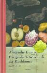 Das große Wörterbuch der Kochkunst. Band I - Alexandre Dumas