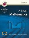 Mathematics: A-Level: C2: The Complete Course For Edexcel - Richard Parsons