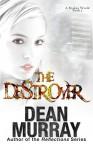 The Destroyer (A Broken World Book 2) - Dean Murray