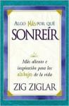 Algo Mas Por Que Sonreir = Something Else to Smile about - Zig Ziglar, Ricardo Acosta