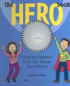 The Hero Book: Learning Lessons from the People You Admire - Ellen Sabin