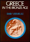 Greece in the Bronze Age - Emily Vermeule