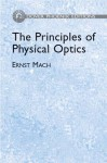 The Principles of Physical Optics: An Historical and Philosophical Treatment - Ernst Mach