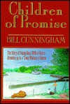 Children of Promise: The Story of a Kentucky Boy with a Future Growing Up in a Town Without a Future - Bill Cunningham