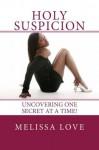 Holy Suspicion - Melissa Love
