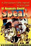 If Animals Could Speak: A 21st Century Fable Inspired by 9/11/2001 - Don Locicero