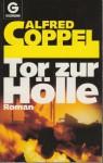 Tor zur Hölle - Alfred Coppel