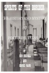 Spirits of the Border: The History and Mystery of Ft. Bliss, Texas - Ken Hudnall, Connie Wang