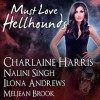 Must Love Hellhounds : Four All-new Tales of Devilish Dogs - Johanna Parker, Charlaine Harris, Nalini Singh, Ilona Andrews, Meljean Brook